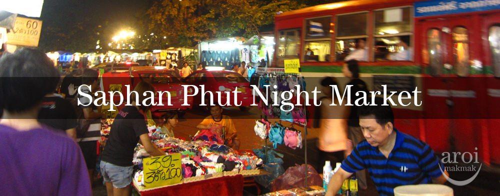 Saphan Phut Night Market  aroimakmak - One-stop Guide ...
