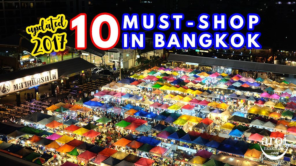 10 Must Shop Places In Bangkok Aroimakmak Your One Stop Travel Guide