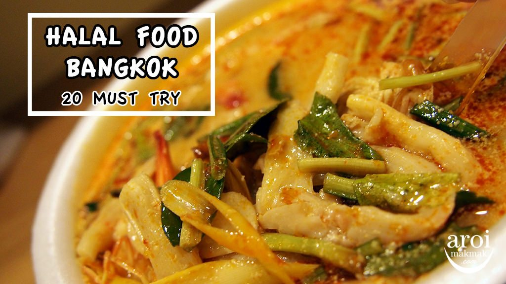 Bangkok Halal Food Guide 20 Must Try Aroimakmak