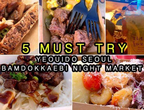 Yeouido Seoul Bamdokkaebi Night Market – 5 Must Buy Food & Drinks You Must Not Miss!