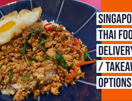 Singapore Thai Food Delivery / Takeaway Options during COVID-19 period