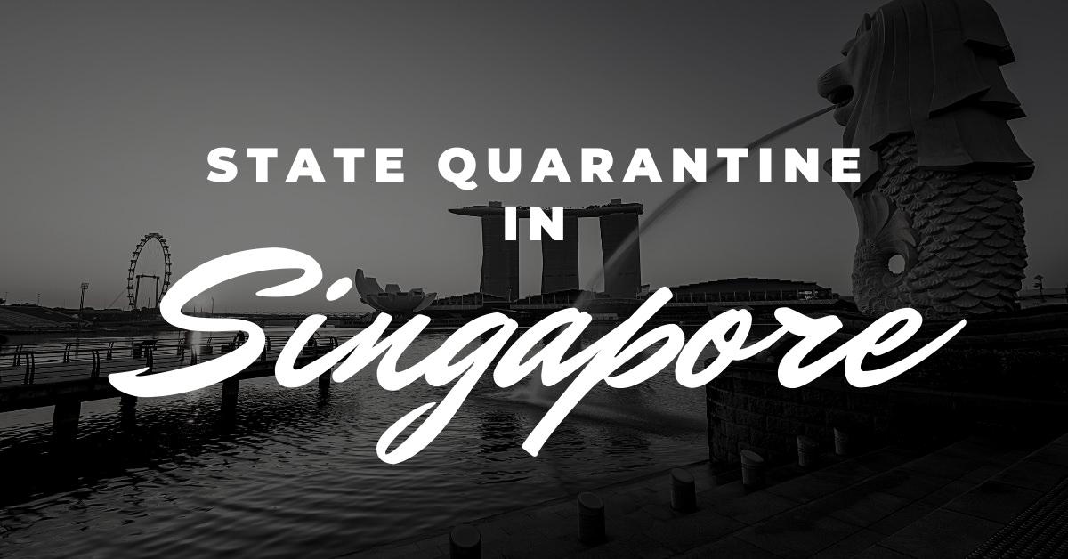statequarantine_singapore