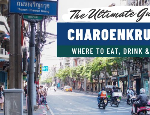 Charoenkrung Old and New: The Complete Guide To Where To Eat, Drink and See