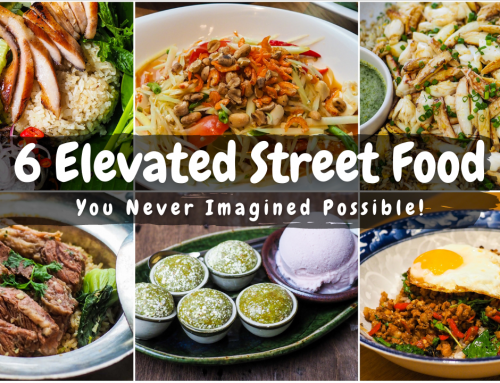 6 Elevated Street Food You Never Imagined Possible!