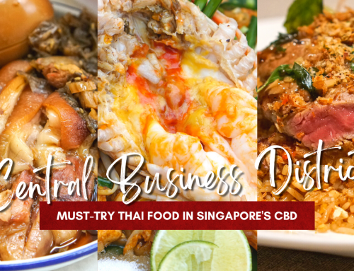 5 Must-Try Thai Food in Singapore's CBD